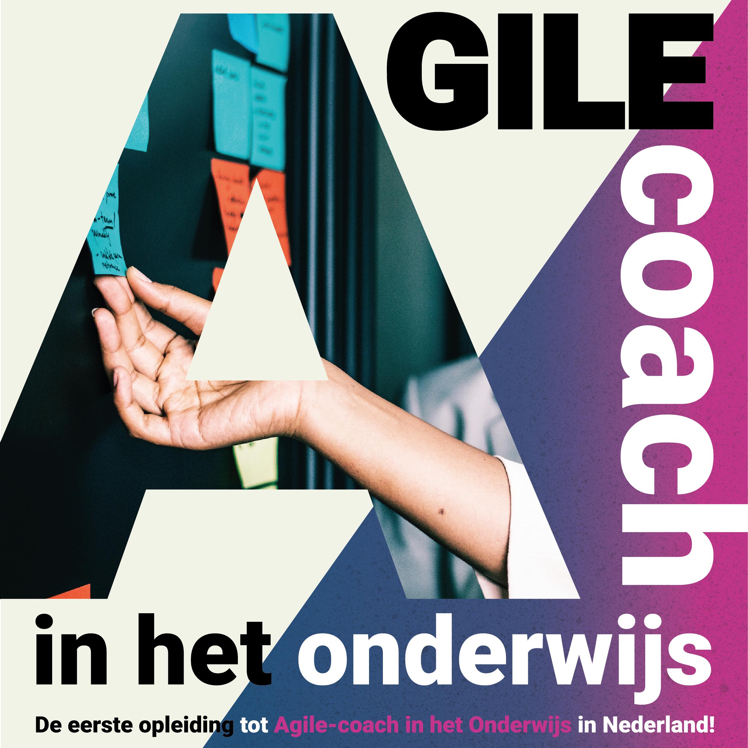 Allereerste opleiding tot Agile-coach in het onderwijs in Nederland!